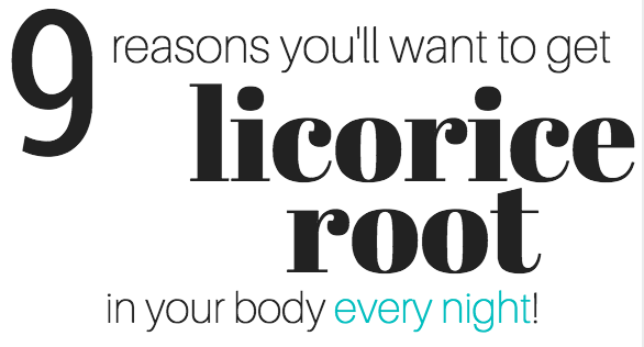 9 reasons you'll want licorice root